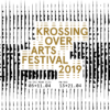 Krossing Over Arts Festival 2019